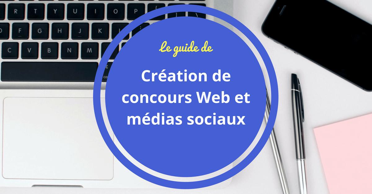 Création D'un Concours Facebook, Le Guide Complet