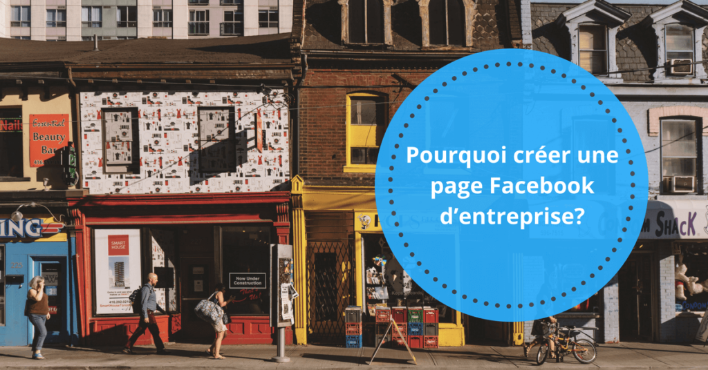 Pourquoi créer une page Facebook d'entreprise-